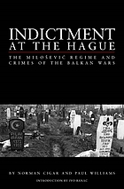 Indictment at The Hague : the Milošović regime and crimes of the Balkan War