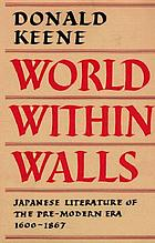 World within walls : Japanese literature of the pre-modern era, 1600-1867