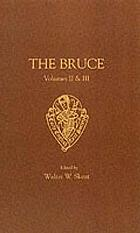 The Bruce; or, The book of the most excellent and noble prince, Robert de Broyss, king of Scots: