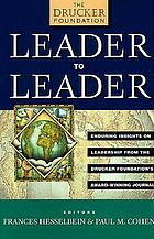 Leader to leader : enduring insights on leadership from the Drucker Foundation's award-winning journal
