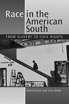 Race in the American South : from slavery to civil rights