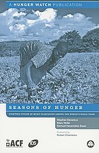 Seasons of hunger fighting cycles of quiet starvation among the world's rural poor