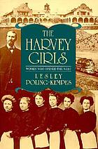 The Harvey girls : women who opened the West
