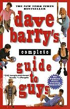Dave Barry's Complete guide to guys : a fairly short book