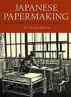 Japanese papermaking : traditions, tools, and techniques