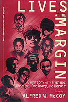 Lives at the margin : biography of Filipinos obscure, ordinary, and heroic