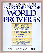 The Prentice-Hall encyclopedia of world proverbs : a treasury of wit and wisdom through the ages