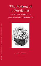 The making of a forefather Abraham in Islamic and Jewish exegetical narratives