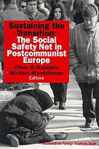 Sustaining the transition : the social safety net in postcommunist Europe