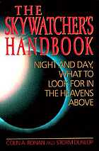 The Skywatcher's handbook : night and day, what to look for in the heavens above