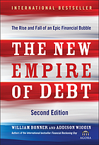 The new empire of debt : the rise and fall of an epic financial bubble
