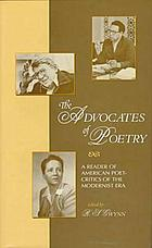 The advocates of poetry : a reader of American poet-critics of the modernist era