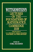 Wittgenstein's Lectures on the foundations of mathematics, Cambridge, 1939 : from the notes of R.G. Bosanquet, Norman Malcolm, Rush Rhees, and Yorick Smythies