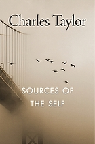 Sources of the self : the making of the modern identity