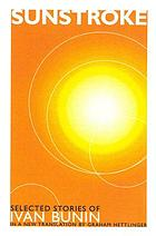 Sunstroke : selected stories of Ivan Bunin
