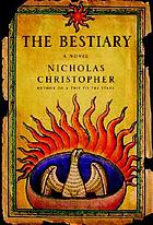 The bestiary : a novel