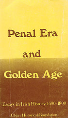 Penal era and golden age : essays in Irish history, 1690-1800