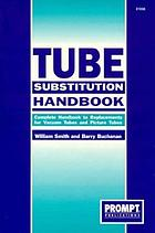 Tube substitution handbook : complete guide to replacements for vacuum tubes and picture tubes