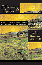 Following the sun : a bicycle pilgrimage from Andalusia to the Hebrides