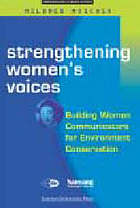 Strengthening women's voices : building women communicators for environment conservation