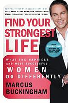 Find your strongest life : what the happiest and most successful women do differently