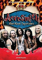 Aerosmith : hard rock superstars : an unauthorized rockography
