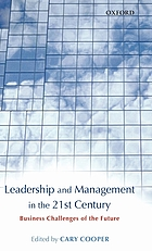 Leadership and management in the 21st century : business challenges of the future
