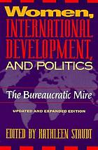 Women, international development, and politics : the bureaucratic mire