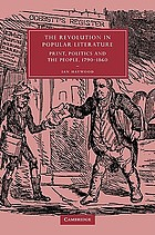 The revolution in popular literature : print, politics, and the people, 1790-1860