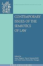 Contemporary issues of the semoitics of law. edited by Anne Wagner, Tracey Summerfield and Farid Samir Benavides Vanegas
