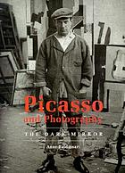 Picasso and photography : the dark mirror