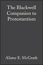 The Blackwell Companion to Protestantism