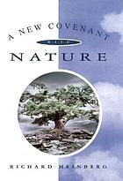 A new covenant with nature : notes on the end of civilization and the renewal of culture