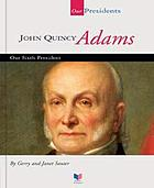 John Quincy Adams : our sixth president