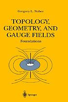 Topology, geometry, and gauge fields : foundations