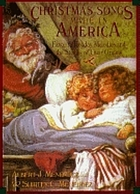 Christmas songs made in America : favorite holiday melodies and the stories of their origins