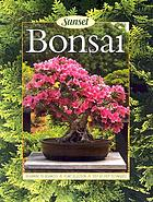 Bonsai : culture and care of miniature trees