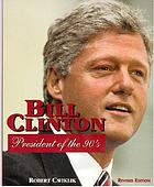 Bill Clinton : president of the 90s