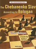 The Chebanenko Slav according to Bologan : a popular chess opening explained by a top player