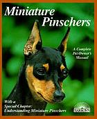 Miniature pinschers : everything about purchase, care, nutrition, breeding, behavior, and training