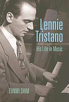 Lennie Tristano : his life in music