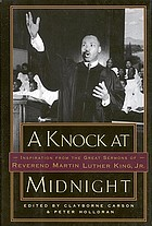 A knock at midnight : inspiration from the great sermons of Reverend Martin Luther King, Jr