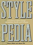 Stylepedia : a guide to graphic design mannerisms, quirks, and conceits