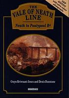 The Vale of Neath Line : from Neath to Pontypool Road