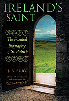 Ireland's saint : the essential biography of St. Patrick