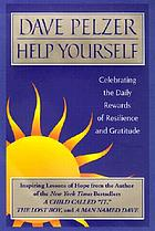 Help yourself : celebrating the rewards of resilience and gratitude