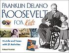 Franklin Delano Roosevelt for kids : his life and times with 21 activities