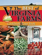 The best of Virginia farms cookbook & tour book : recipes, people, places