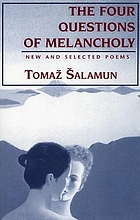 The four questions of melancholy : new and selected poems