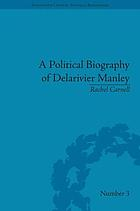 A political biography of Delarivier Manley